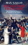 Max Gallo - Révolution Française 1 volume.