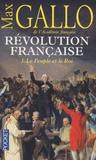Max Gallo - Révolution française Tome 1 : Le Peuple et le Roi (1774-1793).