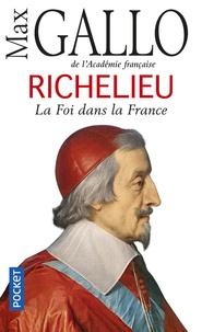 Max Gallo - Richelieu - La foi dans la France.