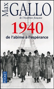 Max Gallo - Une histoire de la Deuxième Guerre mondiale - Tome 1, 1940, de l'abîme à l'espérance.