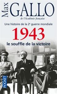Max Gallo - Une histoire de la Deuxième Guerre mondiale - Tome 4, 1943, le souffle de la victoire.