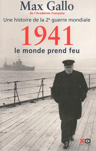 Max Gallo - Une histoire de la Deuxième Guerre mondiale - Tome 2, 1941, le monde prend feu.