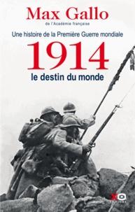 Une histoire de la Première Guerre mondiale- Tome 1, 1914, le destin du monde - Max Gallo pdf epub