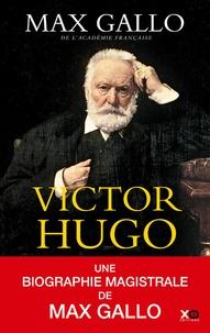 Max Gallo - Victor Hugo.