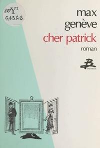 Max Genève - Cher Patrick - Ou la Folle de Vitrine, roman.