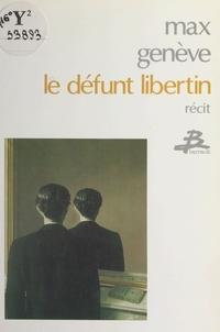 Max Genève - Le Défunt libertin - Récit.