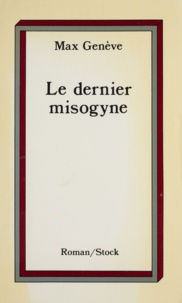 Max Genève - Le Dernier misogyne.