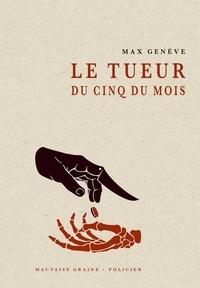 Max Genève - Le tueur du cinq du mois.