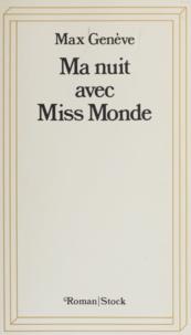 Max Genève - Ma nuit avec Miss Monde - Roman aegyptologique.