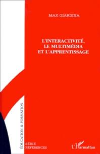 Max Giardina - L'interactivité, le multimédia et l'apprentissage - Une dynamique complexe.