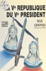 Max Ginovès - La Ve République du Ve Président.