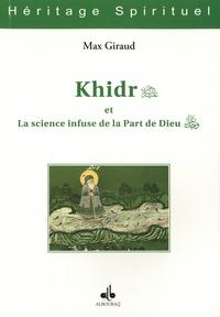 Max Giraud - Al-Khidr et la science infuse de la part de Dieu.