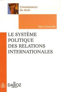 Max Gounelle - Le système politique des relations internationales.