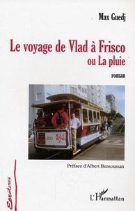 Max Guedj - Le voyage de Vlad à Frisco - ou La pluie.
