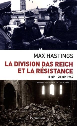 Max Hastings - La division Das Reich et la Résistance - 8 Juin-20 juin 1944.