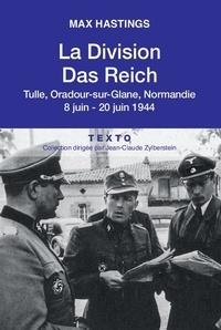 Max Hastings - La division Das Reich - Tulle, Oradour-sur-Glane, Normandie 8 juin-20 juin 1944.