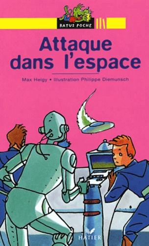 Max Heigy - Attaque dans l'espace.