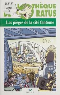 Max Heigy et Dominique Hé - Les Pièges de la cité fantôme.