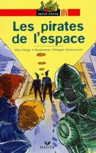 Max Heigy - Les pirates de l'espace.