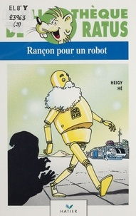 Max Heigy et Dominique Hé - Rançon pour un robot.