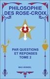 Max Heindel - Philosophie des Rose-Croix - Tome 2 : par questions et réponses.