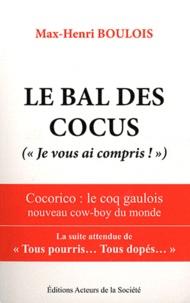 """Max-Henri Boulois - Le bal des cocus (""""Je vous ai compris !"""") - Cocorico : le coq gaulois nouveau cow-boy du monde."""