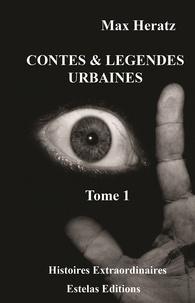 Max Heratz - Contes & légendes urbaines - Tome 1.