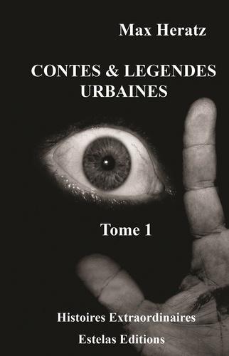 Contes & légendes urbaines. Tome 1