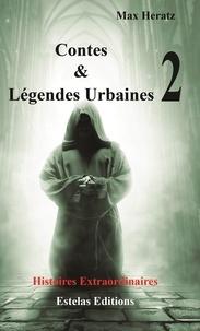 Max Heratz - Contes & légendes urbaines - Tome 2.
