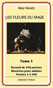 Max Heratz - Les fleurs du mage - Tome 1.