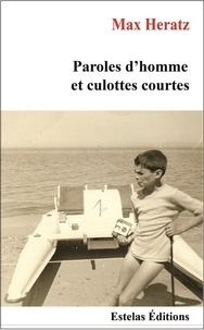 Max Heratz - Paroles d'Homme et Culottes Courtes.