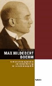 Max Hildebert Boehm (1891-1968) - Radikales Ordnungsdenken vom Ersten Weltkrieg bis in die Bundesrepublik.