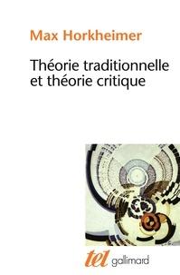 Max Horkheimer - Théorie traditionnelle et théorie critique.