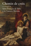 Max Huot de Longchamp - Chemin de Croix en compagnie de saint François de Sales et Gustave Moreau.