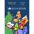 Max Huot de Longchamp - L'ABC de la vie spirituelle - Avent 2017 et temps de Noël pour les cancres à l'école des saints.
