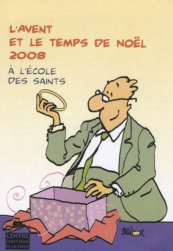 Max Huot de Longchamp - L'Avent et le temps de Noël à l'école des saints.
