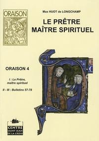 Max Huot de Longchamp - Le prêtre, maître spirituel.