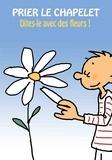 Max Huot de Longchamp - Prier le chapelet ou... Dites-le avec des fleurs !.