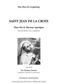 Saint Jean de la croix- Pour lire le Docteur mystique suivi de la Flamme d'Amour - Max Huot de Longchamp |