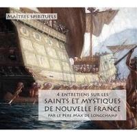 Max Huot de Longchamp - Saints et mystiques de la Nouvelle-France.