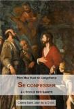 Max Huot de Longchamp - Se confesser à l'école des saints.