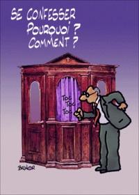Max Huot de Longchamp - Se confesser... Pourquoi ? Comment ?.