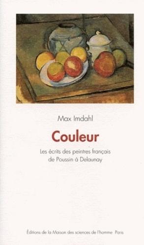 Max Imdahl - Couleur - Les écrits des peintres français de Poussin à Delaunay.