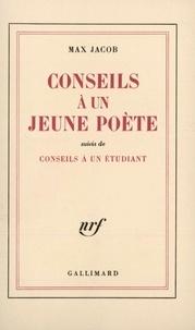 Max Jacob - Conseils à un jeune poète - (suivis de)Conseils à un étudiant.