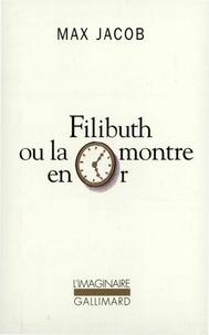 Max Jacob - Filibuth ou La montre en or.