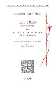 Max Jacob et Julien Lanoë - Lettres (1925-1944) - Avec poèmes et textes inédits de Max Jacob.