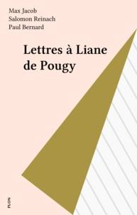 Max Jacob et Salomon Reinach - Lettres à Liane de Pougy.