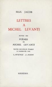 Max Jacob - Lettres à Michel Levanti - Suivies des Poèmes de Michel Levanti.