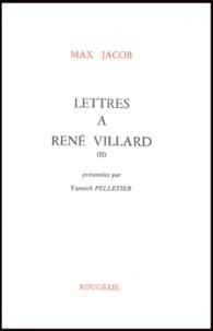 Max Jacob - Lettres à René Villard - Tome 2.
