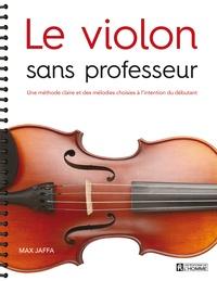Galabria.be Le violon sans professeur - Une méthode claire et des mélodies choisies à l'intention du débutant Image